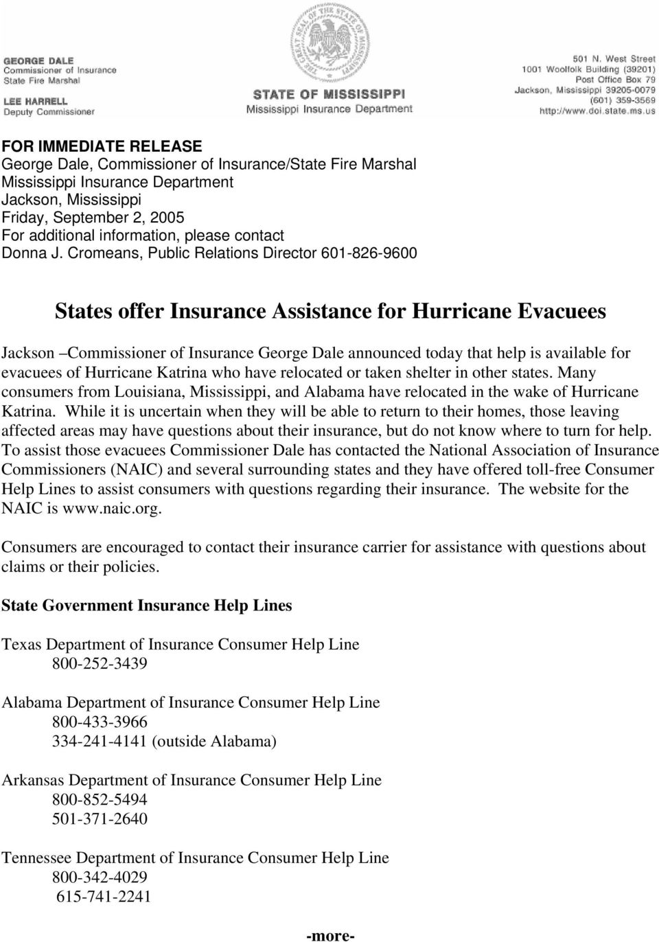 Cromeans, Public Relations Director 601-826-9600 States offer Insurance Assistance for Hurricane Evacuees Jackson Commissioner of Insurance George Dale announced today that help is available for