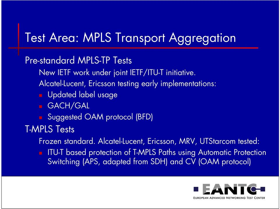Alcatel-Lucent, Ericsson testing early implementations: Updated label usage GACH/GAL Suggested OAM