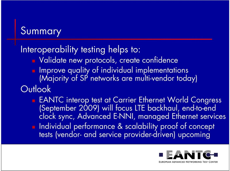 Ethernet World Congress (September 2009) will focus LTE backhaul, end-to-end clock sync, Advanced E-NNI, managed