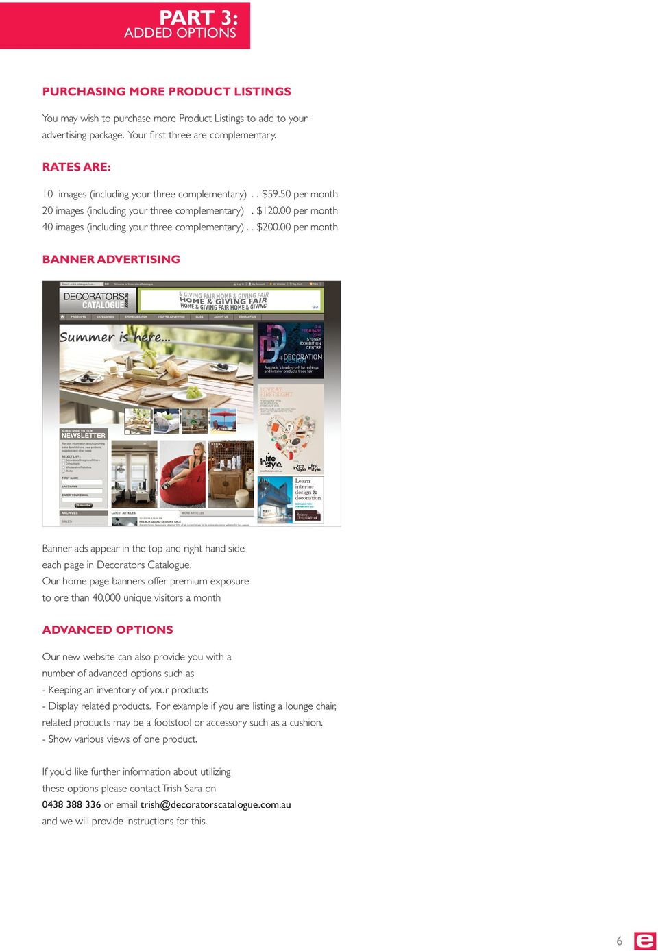 00 per month Banner Advertising Banner ads appear in the top and right hand side each page in Decorators Catalogue.