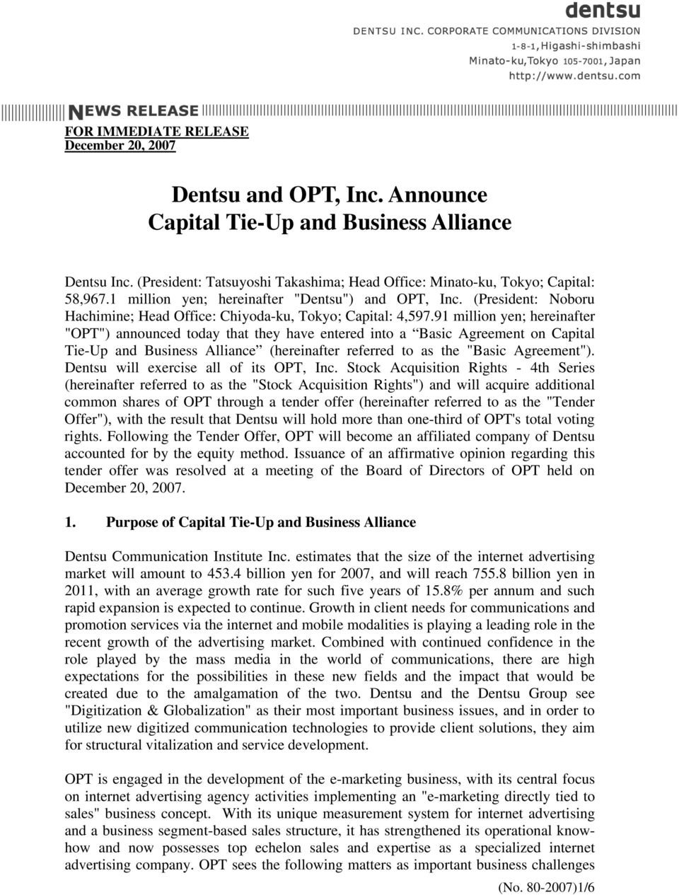 "91 million yen; hereinafter ""OPT"") announced today that they have entered into a Basic Agreement on Capital Tie-Up and Business Alliance (hereinafter referred to as the ""Basic Agreement"")."