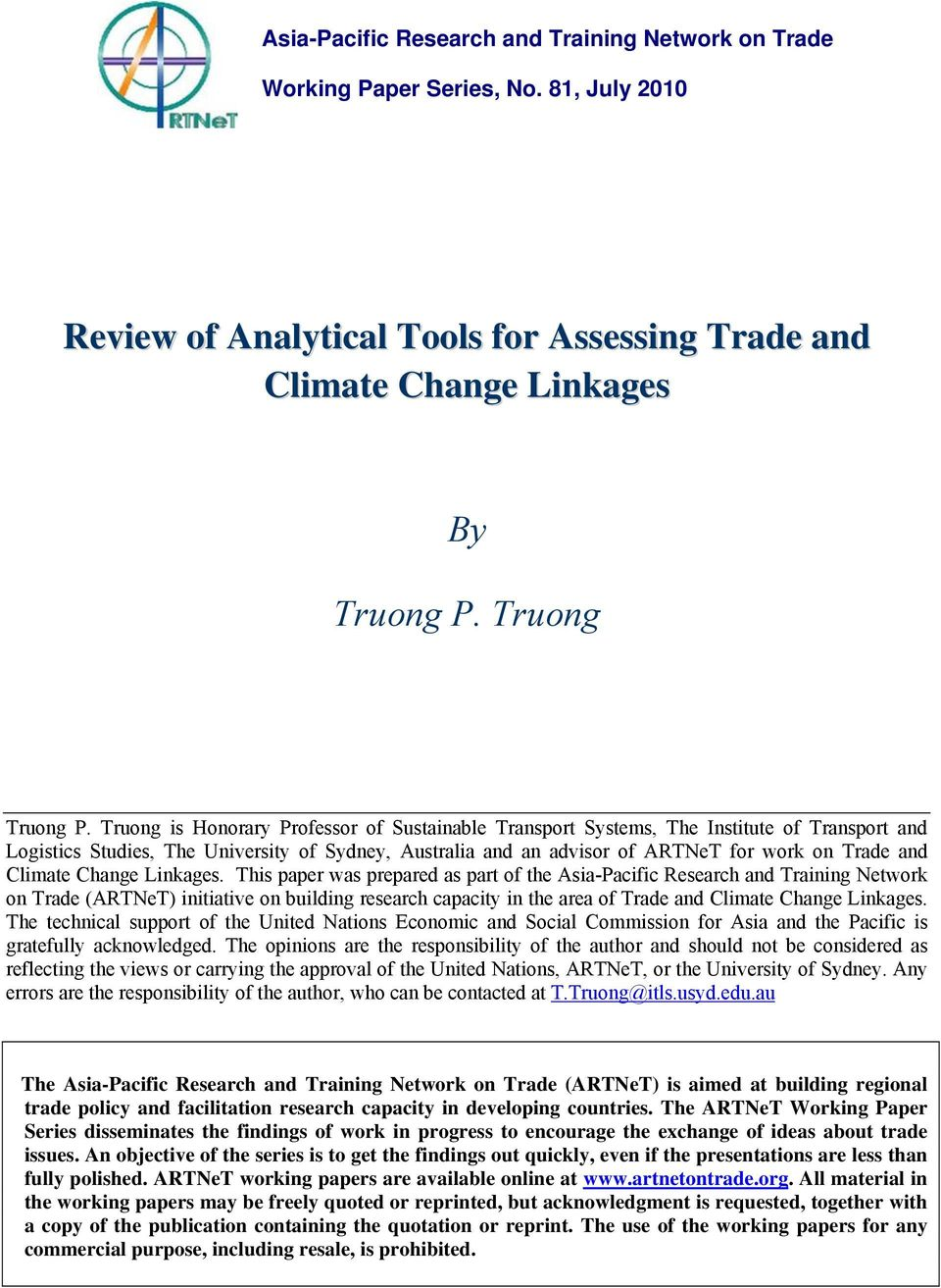 Lnkages. Ths paper was prepared as part of the Asa-Pacfc Research and Tranng Network on Trade (ARTNeT) ntatve on buldng research capacty n the area of Trade and Clmate Change Lnkages.