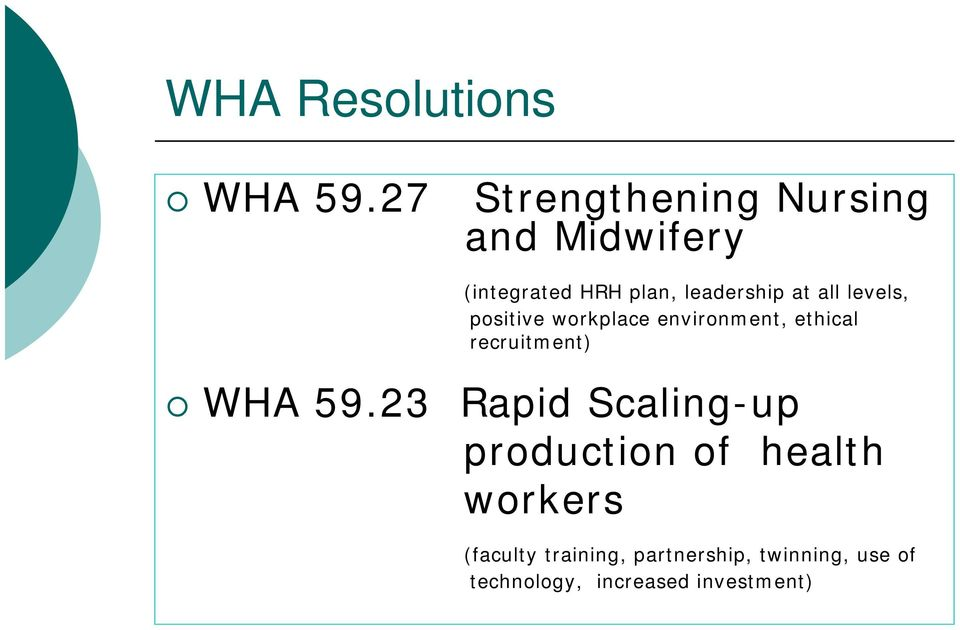 all levels, positive workplace environment, ethical recruitment) WHA 59.