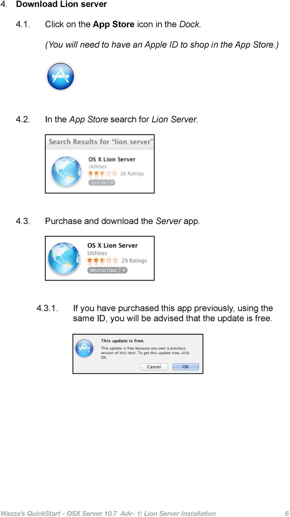 In the App Store search for Lion Server. 4.3. Purchase and download the Server app. 4.3.1.