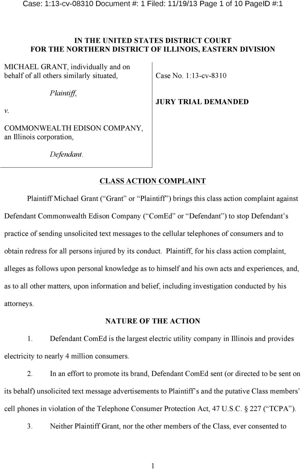 CLASS ACTION COMPLAINT Plaintiff Michael Grant ( Grant or Plaintiff ) brings this class action complaint against Defendant Commonwealth Edison Company ( ComEd or Defendant ) to stop Defendant s