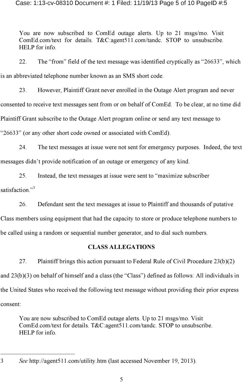 However, Plaintiff Grant never enrolled in the Outage Alert program and never consented to receive text messages sent from or on behalf of ComEd.