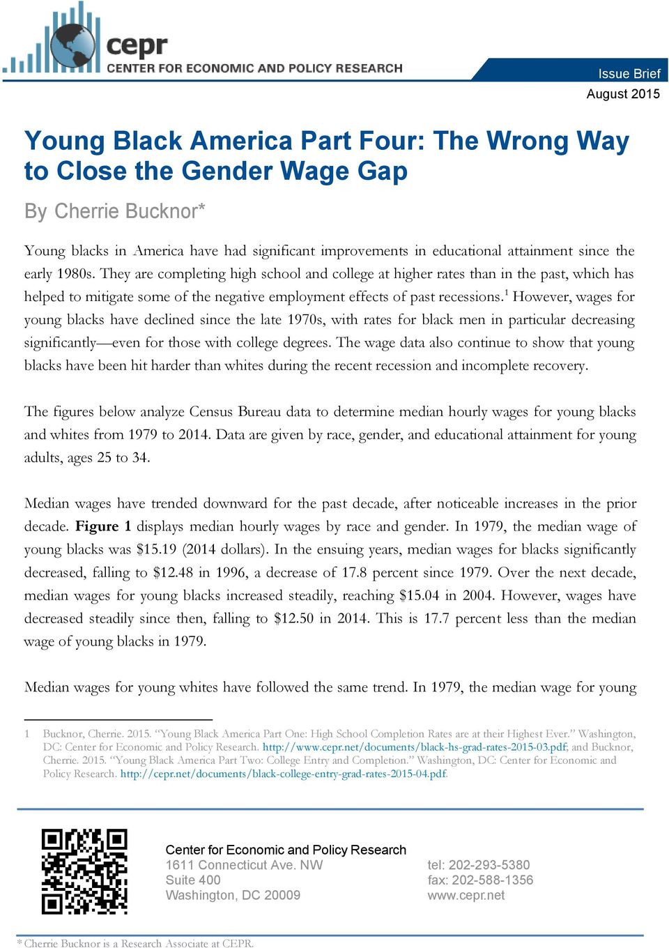 1 However, wages for young blacks have declined since the late 1970s, with rates for black men in particular decreasing significantly even for those with college degrees.