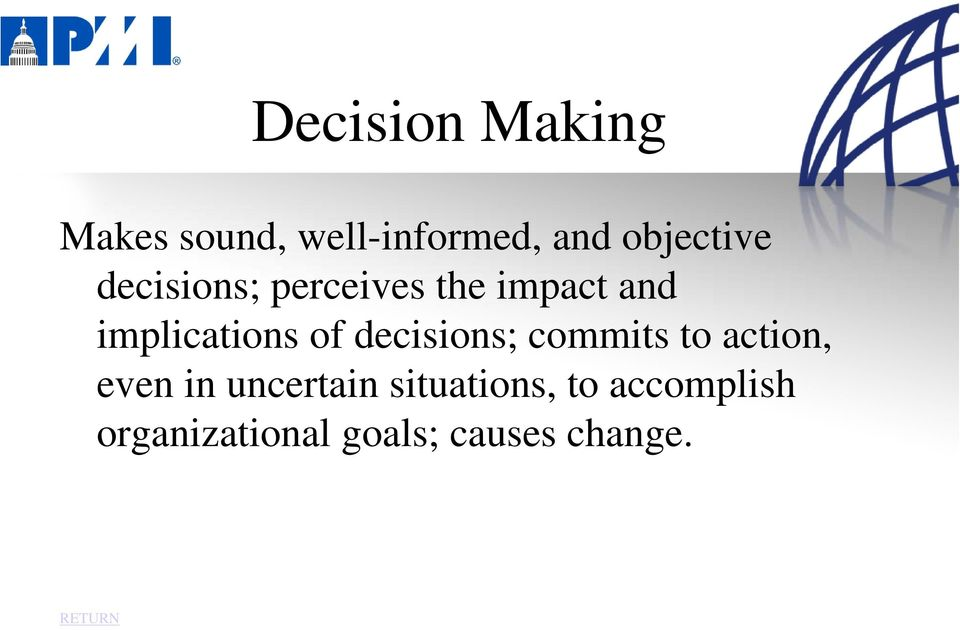 implications of decisions; commits to action, even in