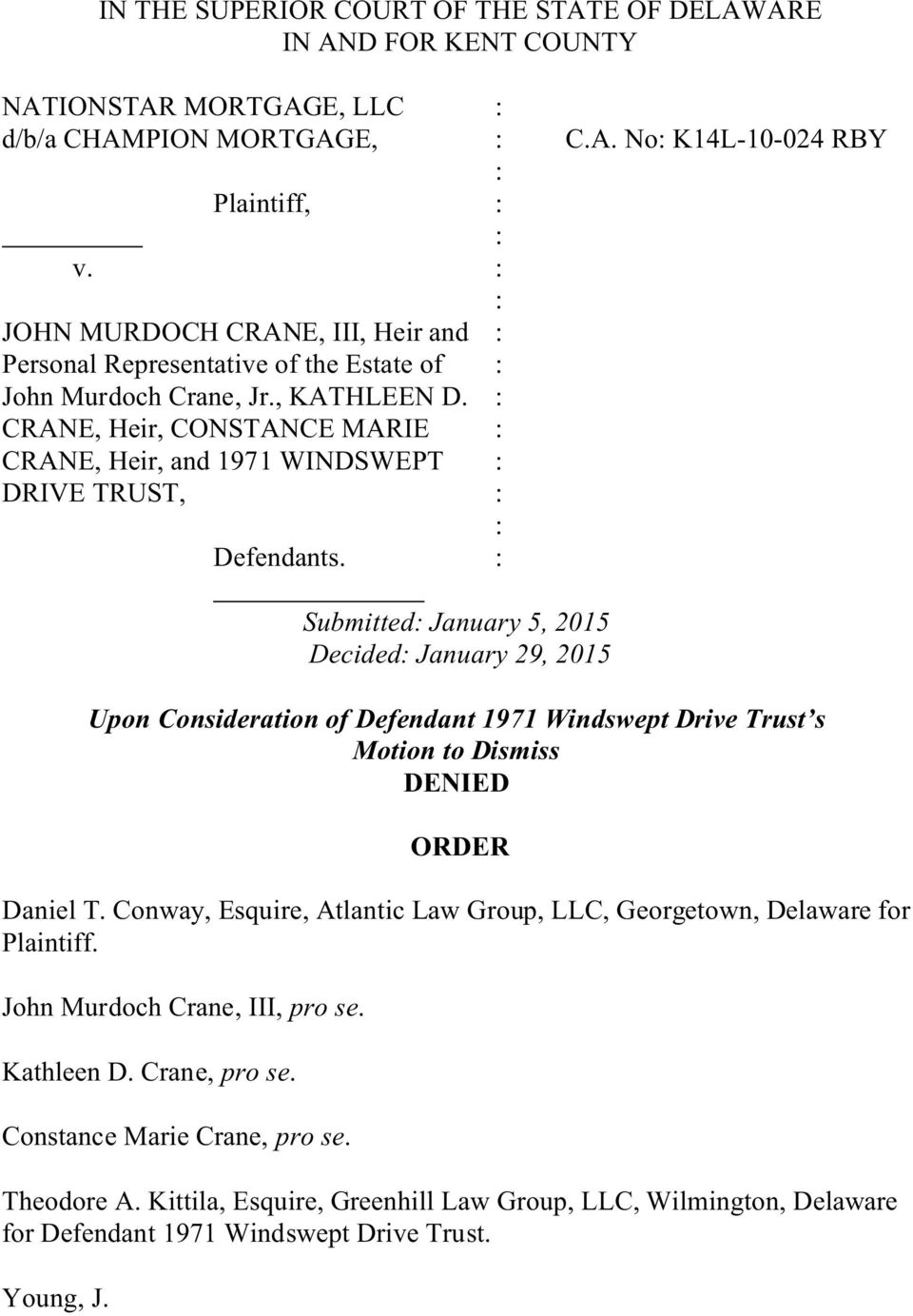 Submitted January 5, 2015 Decided Upon Consideration of Defendant 1971 Windswept Drive Trust s Motion to Dismiss DENIED ORDER Daniel T.