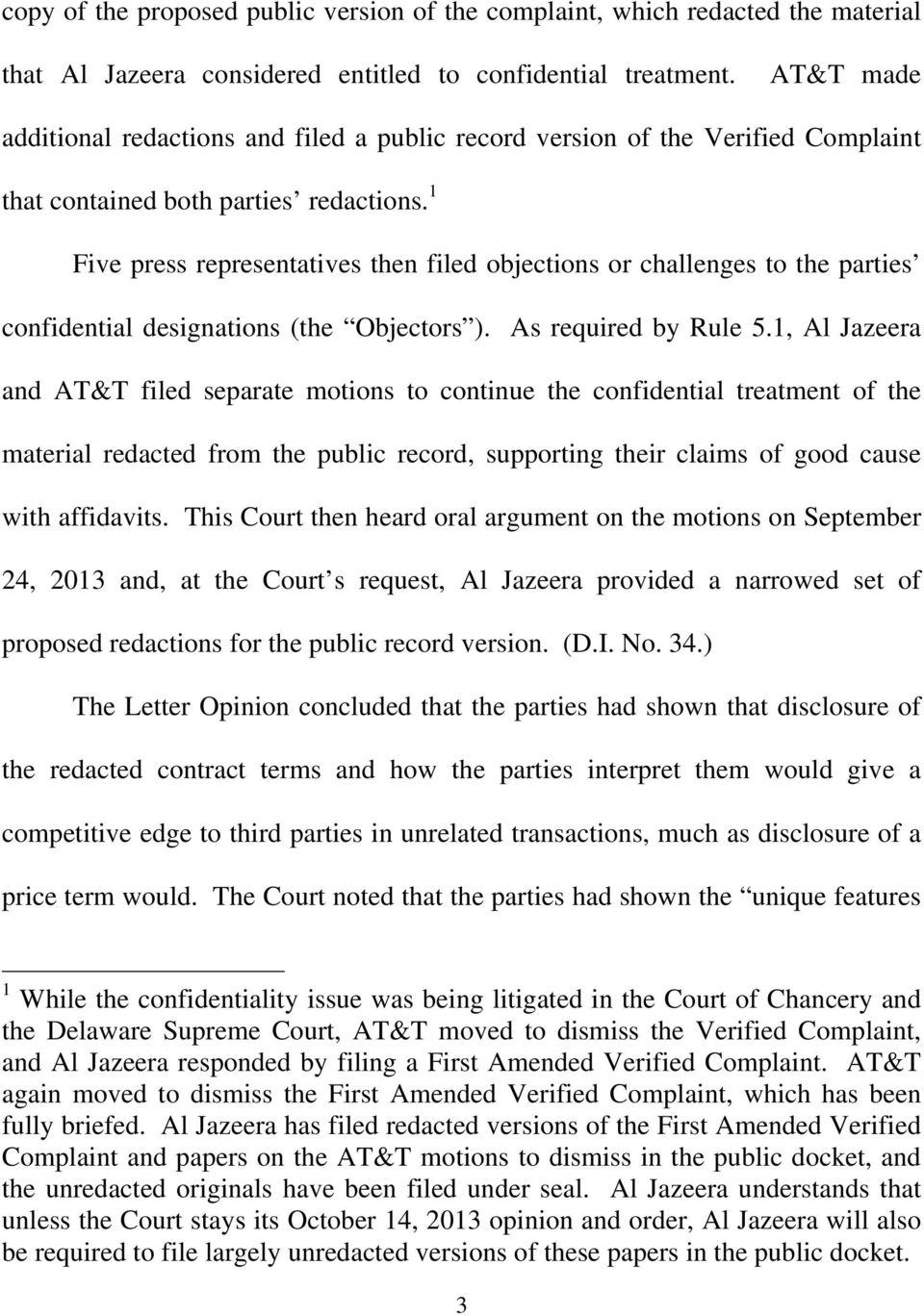 1 Five press representatives then filed objections or challenges to the parties confidential designations (the Objectors ). As required by Rule 5.