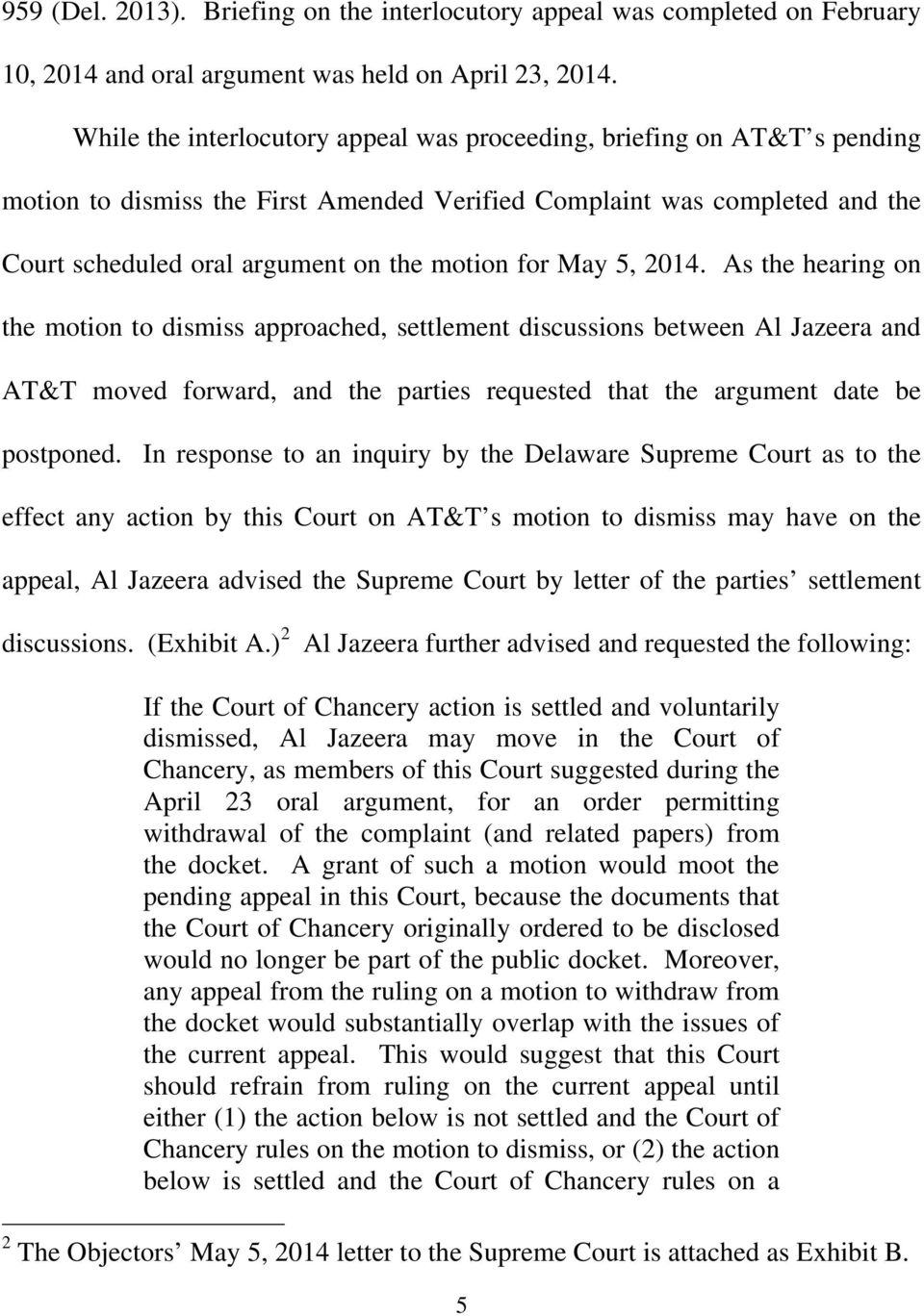 May 5, 2014. As the hearing on the motion to dismiss approached, settlement discussions between Al Jazeera and AT&T moved forward, and the parties requested that the argument date be postponed.
