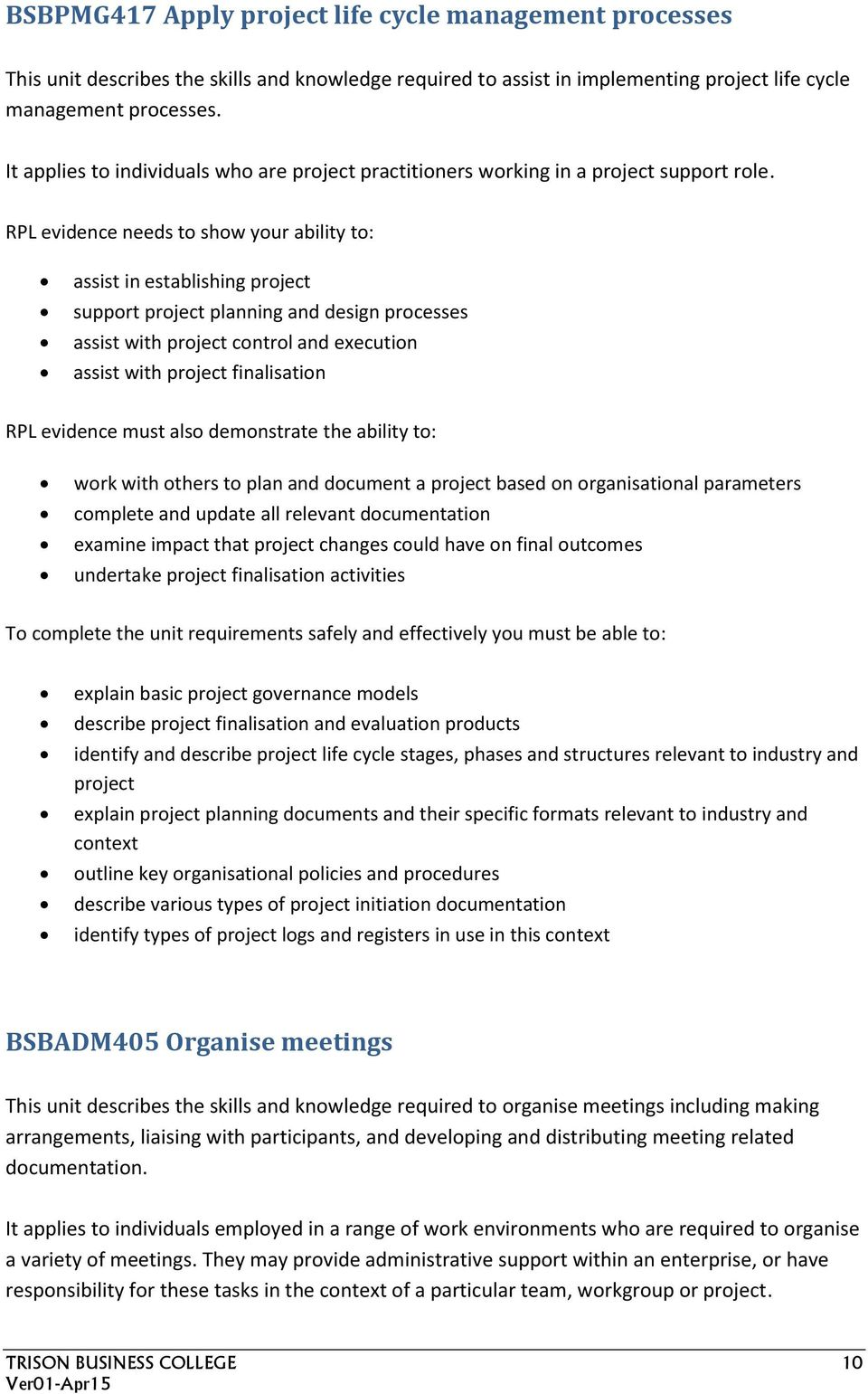 assist in establishing project support project planning and design processes assist with project control and execution assist with project finalisation work with others to plan and document a project