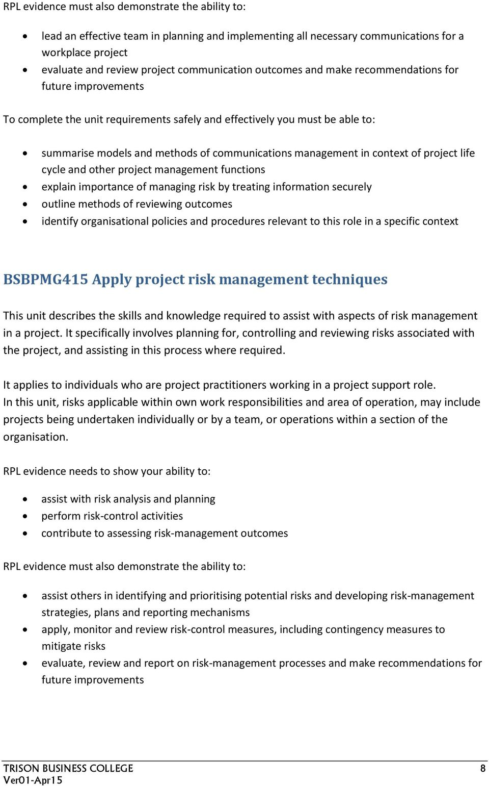 information securely outline methods of reviewing outcomes identify organisational policies and procedures relevant to this role in a specific context BSBPMG415 Apply project risk management