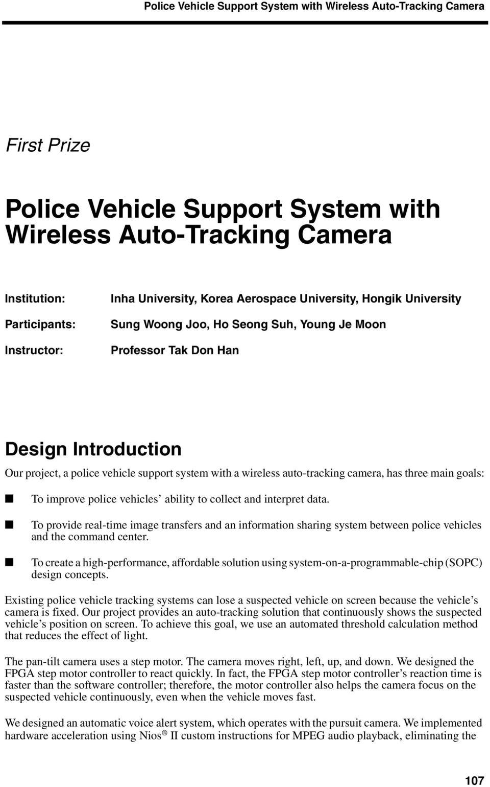 auto-tracking camera, has three main goals: To improve police vehicles ability to collect and interpret data.