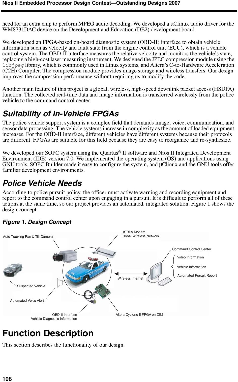 We developed an FPGA-based on-board diagnostic system (OBD-II) interface to obtain vehicle information such as velocity and fault state from the engine control unit (ECU), which is a vehicle control