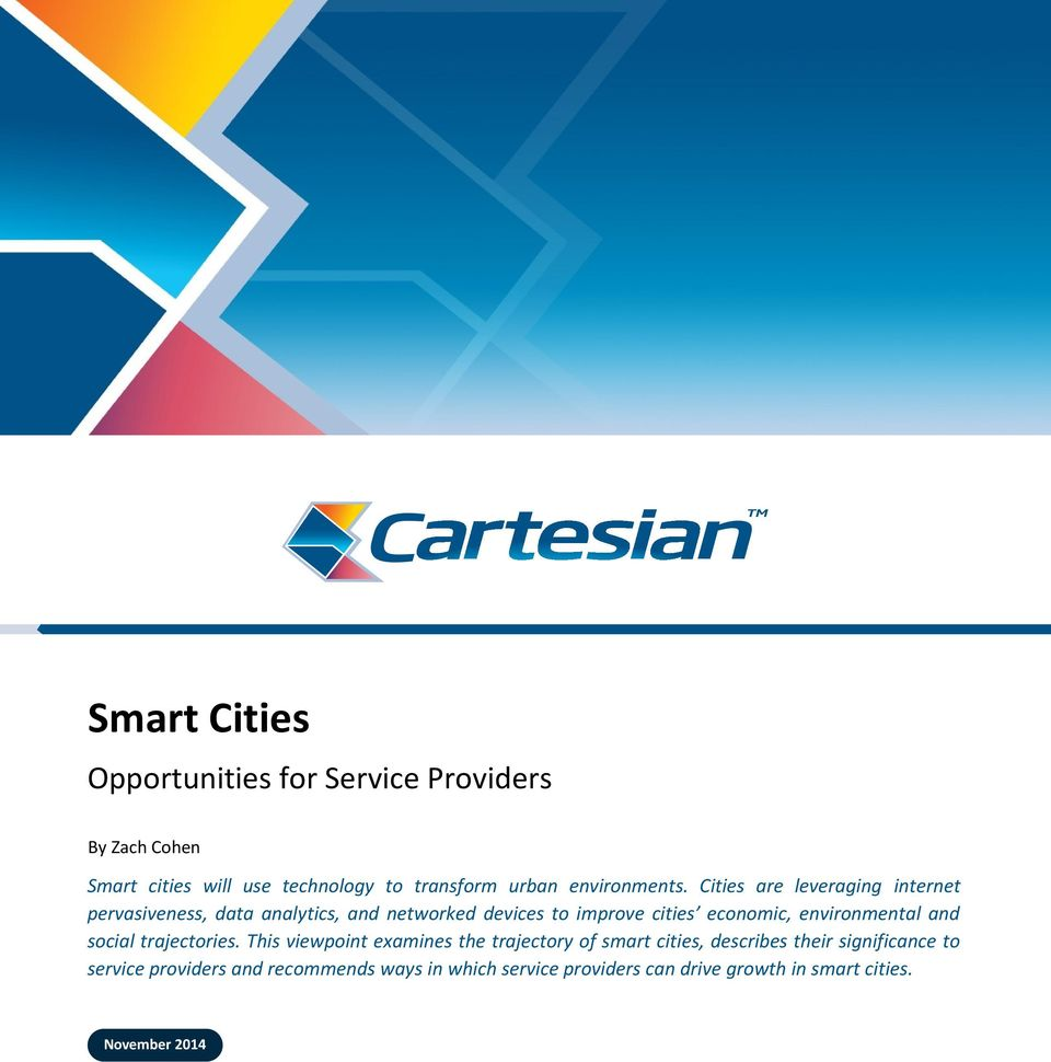 Cities are leveraging internet pervasiveness, data analytics, and networked devices to improve cities economic,