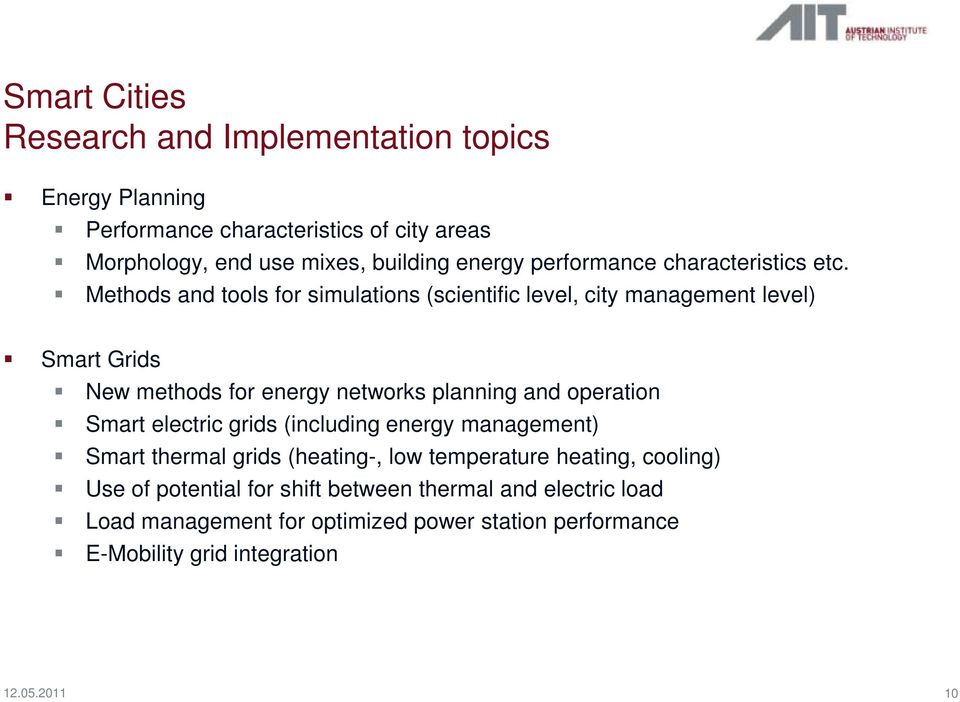 Methods and tools for simulations (scientific level, city management level) Smart Grids New methods for energy networks planning and operation Smart