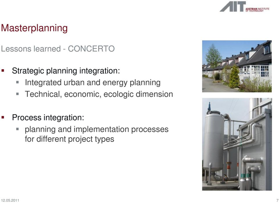 economic, ecologic dimension Process integration: planning and