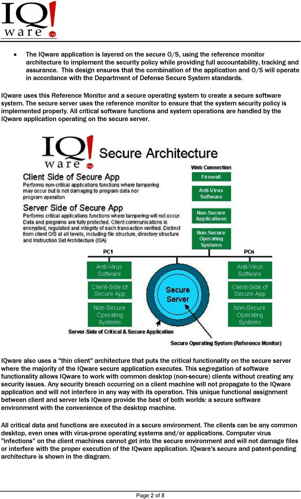 IQware uses this Reference Monitor and a secure operating system to create a secure software system.