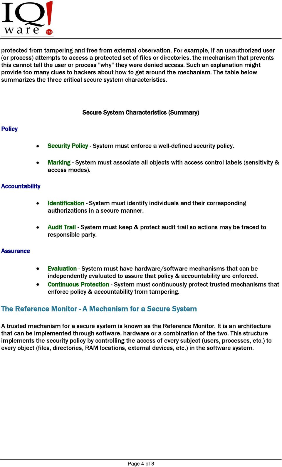 access. Such an explanation might provide too many clues to hackers about how to get around the mechanism. The table below summarizes the three critical secure system characteristics.