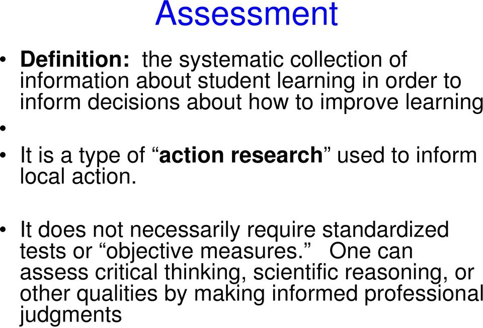 action. It does not necessarily require standardized tests or objective measures.