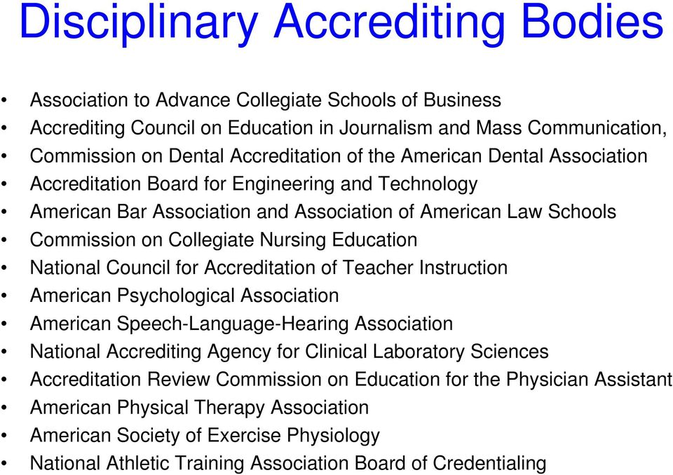 Council for Accreditation of Teacher Instruction American Psychological Association American Speech-Language-Hearing Association National Accrediting Agency for Clinical Laboratory Sciences