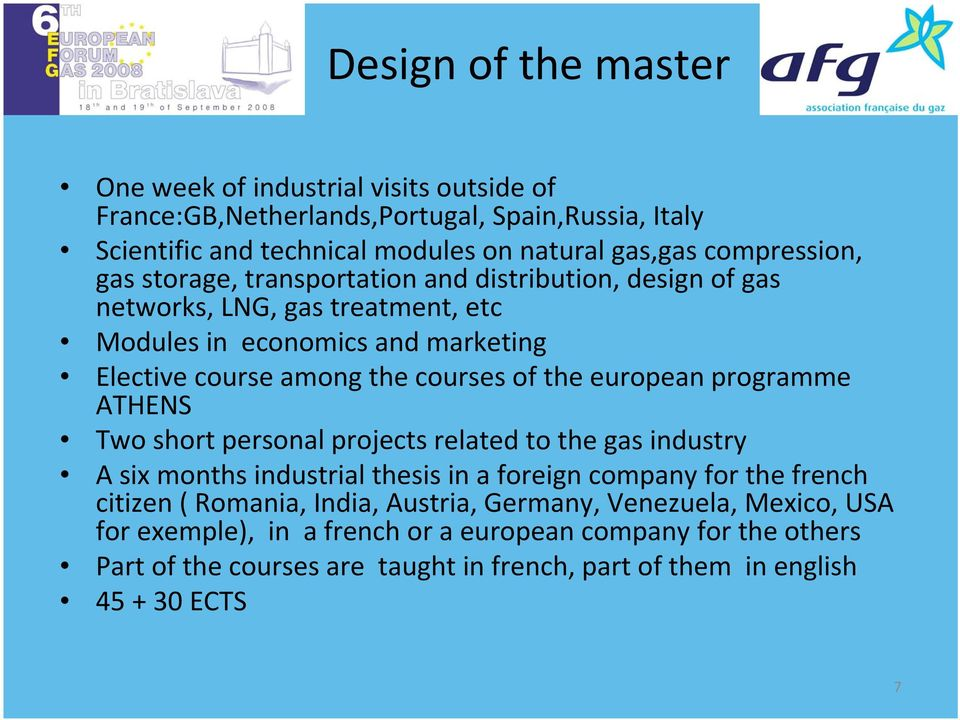 of the european programme ATHENS Two short personal projects related to the gas industry A six months industrial thesis in a foreign company for the french citizen ( Romania,