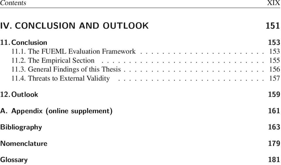 .. 156 11.4. Threats to External Validity... 157 12.Outlook 159 A.