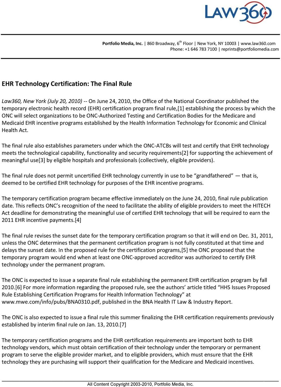 certification program final rule,[1] establishing the process by which the ONC will select organizations to be ONC-Authorized Testing and Certification Bodies for the Medicare and Medicaid EHR