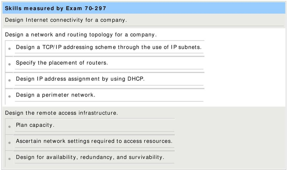 Design IP address assignment by using DHCP. Design a perimeter network.