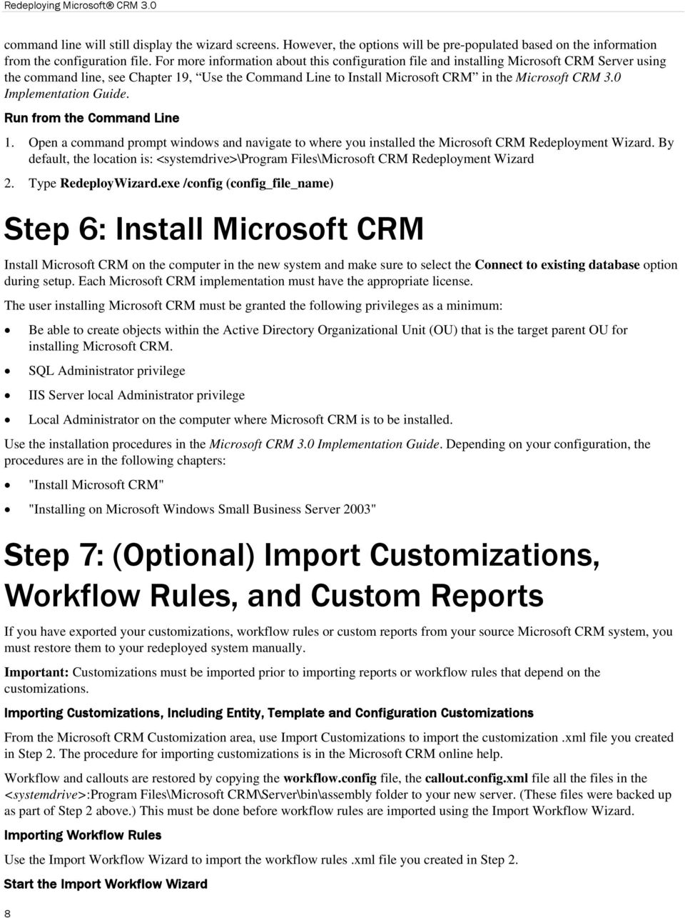 0 Implementation Guide. Run from the Command Line 1. Open a command prompt windows and navigate to where you installed the Microsoft CRM Redeployment Wizard.