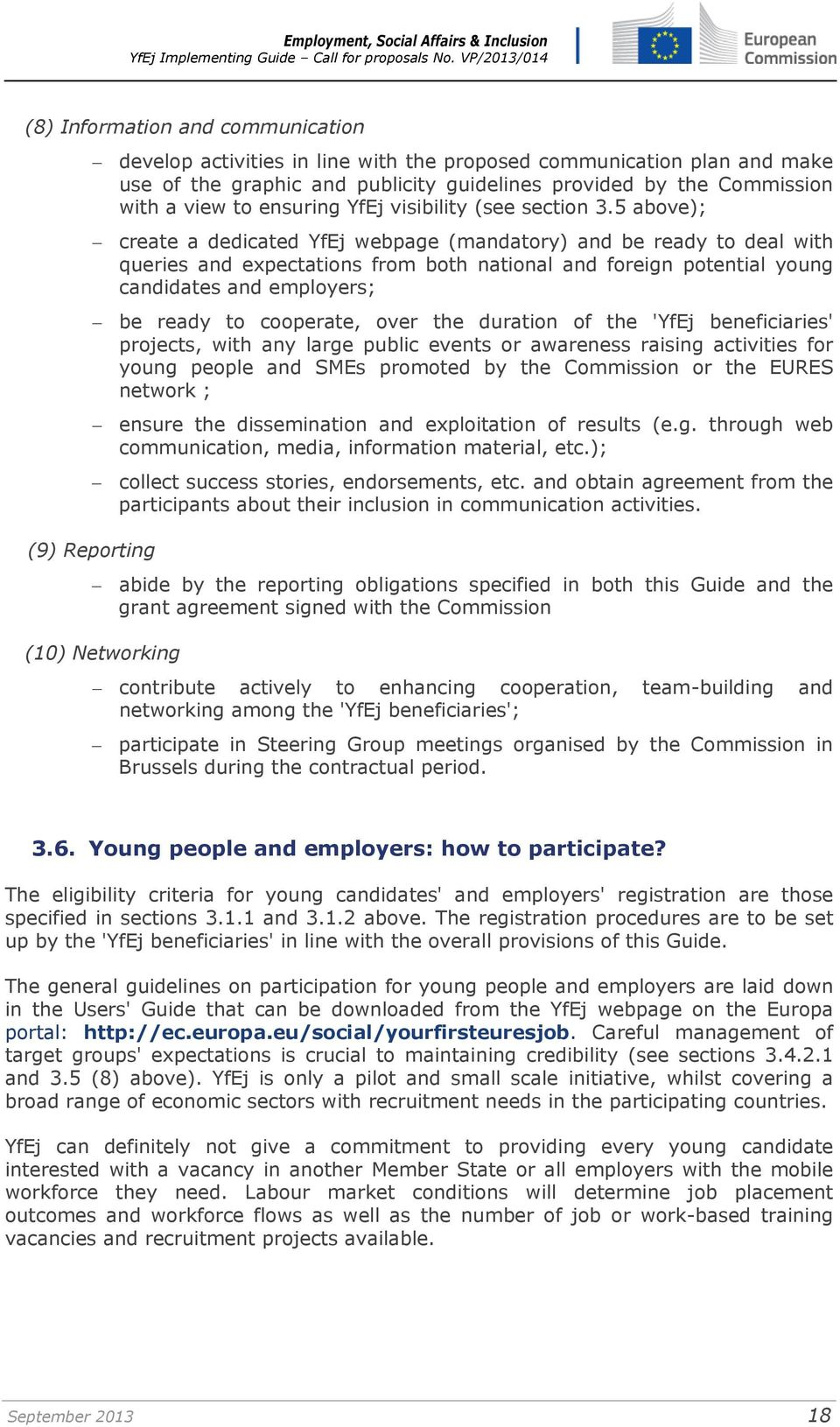 5 above); create a dedicated YfEj webpage (mandatory) and be ready to deal with queries and expectations from both national and foreign potential young candidates and employers; be ready to