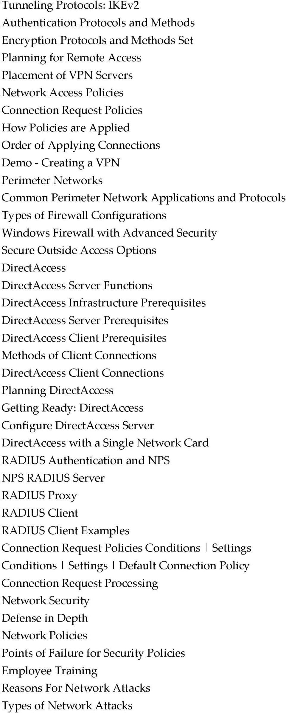 Firewall with Advanced Security Secure Outside Access Options DirectAccess DirectAccess Server Functions DirectAccess Infrastructure Prerequisites DirectAccess Server Prerequisites DirectAccess