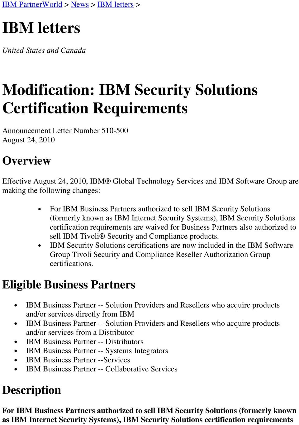 (formerly known as IBM Internet Security Systems), IBM Security Solutions certification requirements are waived for Business Partners also authorized to sell IBM Tivoli Security and Compliance