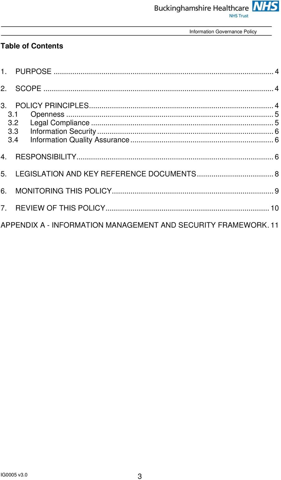 RESPONSIBILITY... 6 5. LEGISLATION AND KEY REFERENCE DOCUMENTS... 8 6. MONITORING THIS POLICY.