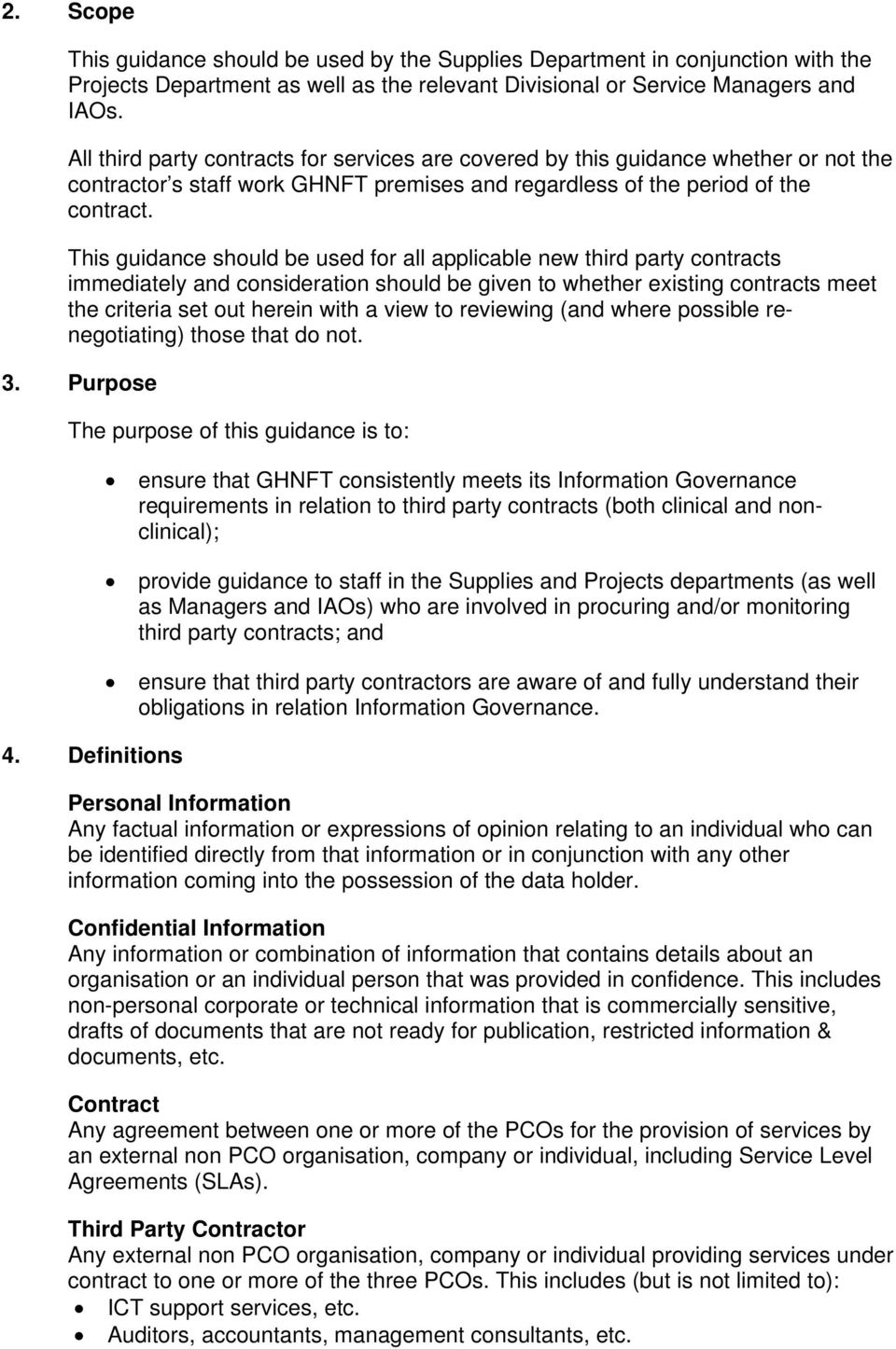 This guidance should be used for all applicable new third party contracts immediately and consideration should be given to whether existing contracts meet the criteria set out herein with a view to