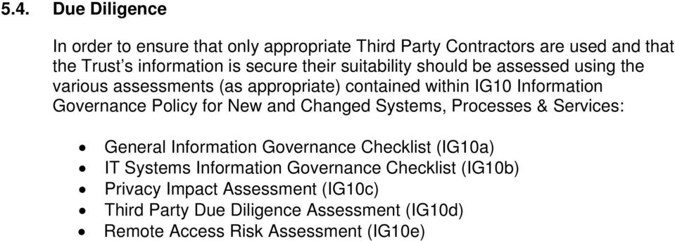 Governance Policy for New and Changed Systems, Processes & Services: General Information Governance Checklist (IG10a) IT Systems