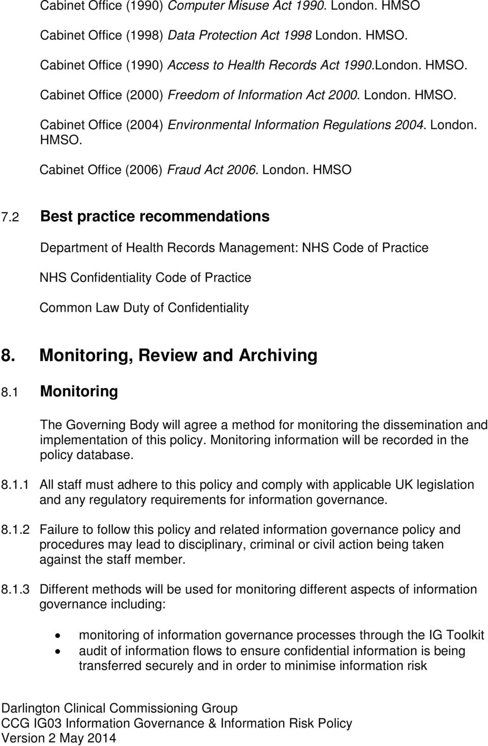 2 Best practice recommendations Department of Health Records Management: NHS Code of Practice NHS Confidentiality Code of Practice Common Law Duty of Confidentiality 8.