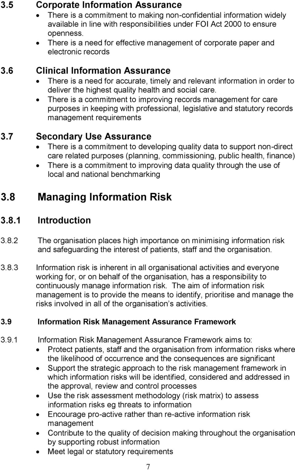 6 Clinical Information Assurance There is a need for accurate, timely and relevant information in order to deliver the highest quality health and social care.