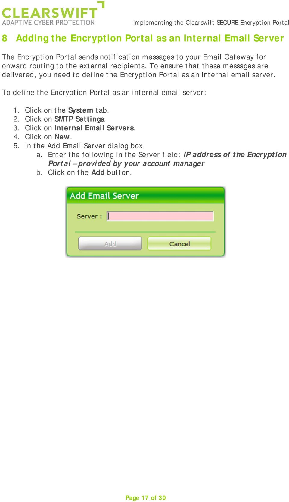 To define the Encryption Portal as an internal email server: 1. Click on the System tab. 2. Click on SMTP Settings. 3. Click on Internal Email Servers. 4.