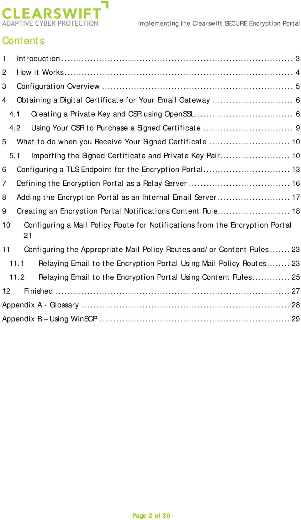 .. 13 7 Defining the Encryption Portal as a Relay Server... 16 8 Adding the Encryption Portal as an Internal Email Server... 17 9 Creating an Encryption Portal Notifications Content Rule.