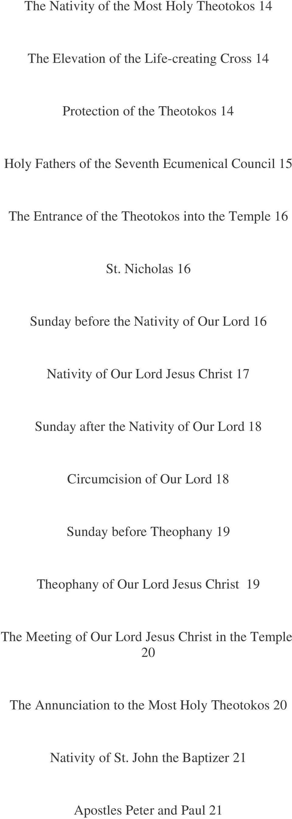 Nicholas 16 Sunday before the Nativity of Our Lord 16 Nativity of Our Lord Jesus Christ 17 Sunday after the Nativity of Our Lord 18 Circumcision of Our