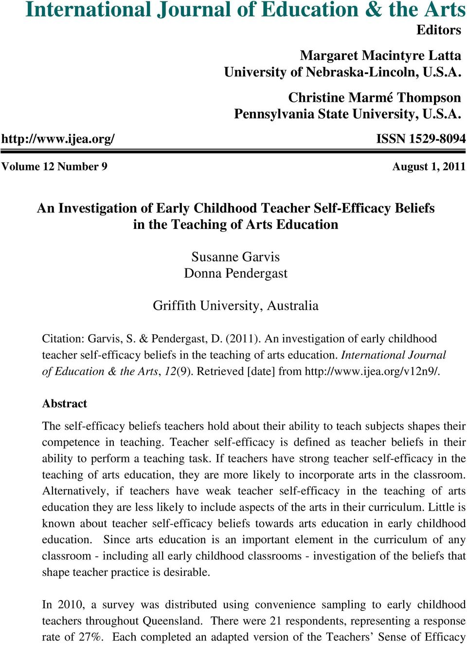 University, Australia Citation: Garvis, S. & Pendergast, D. (2011). An investigation of early childhood teacher self-efficacy beliefs in the teaching of arts education.