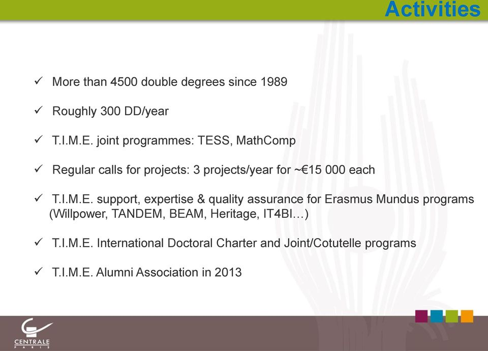 M.E. support, expertise & quality assurance for Erasmus Mundus programs (Willpower, TANDEM, BEAM,