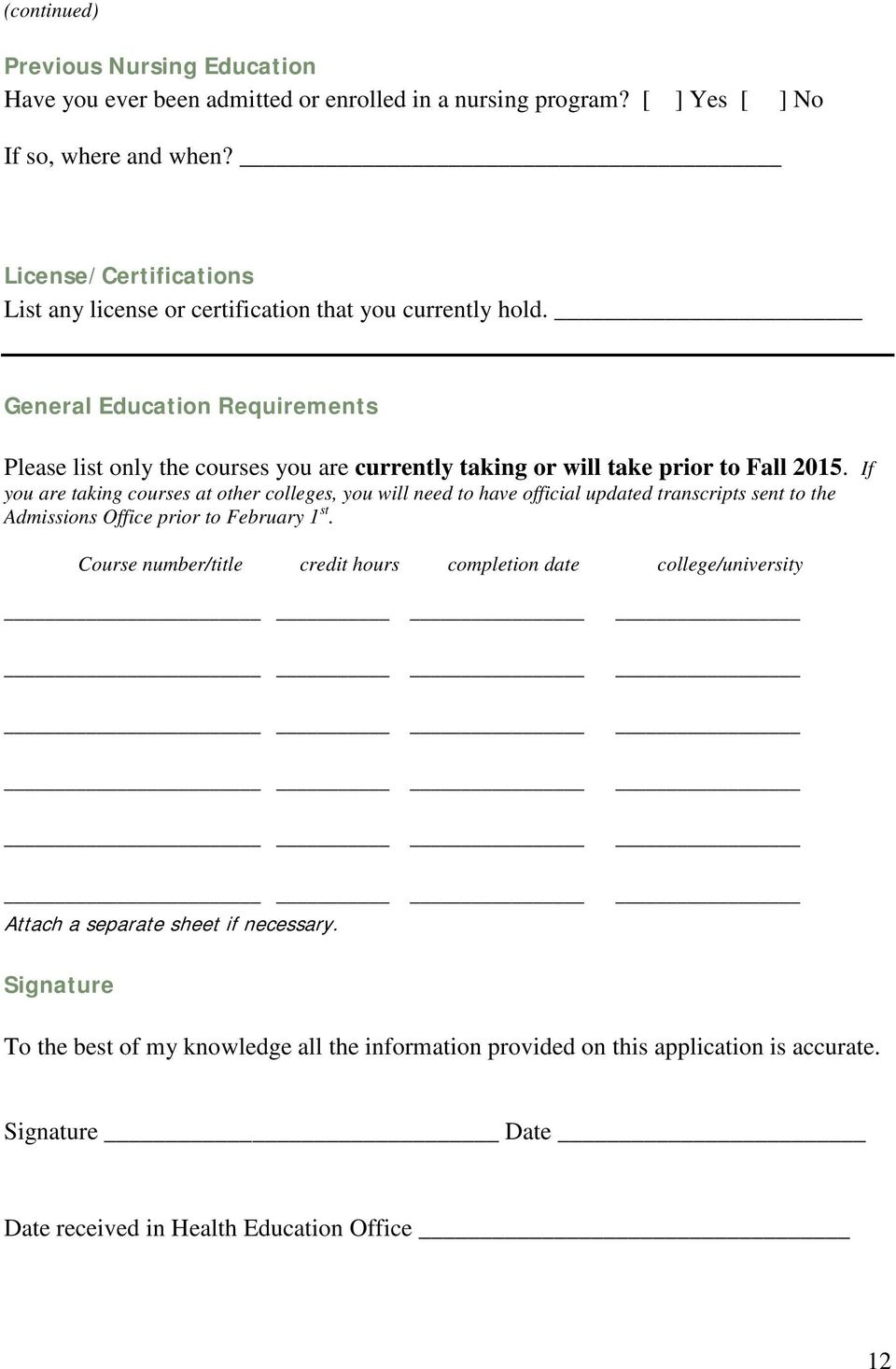 General Education Requirements Please list only the courses you are currently taking or will take prior to Fall 2015.