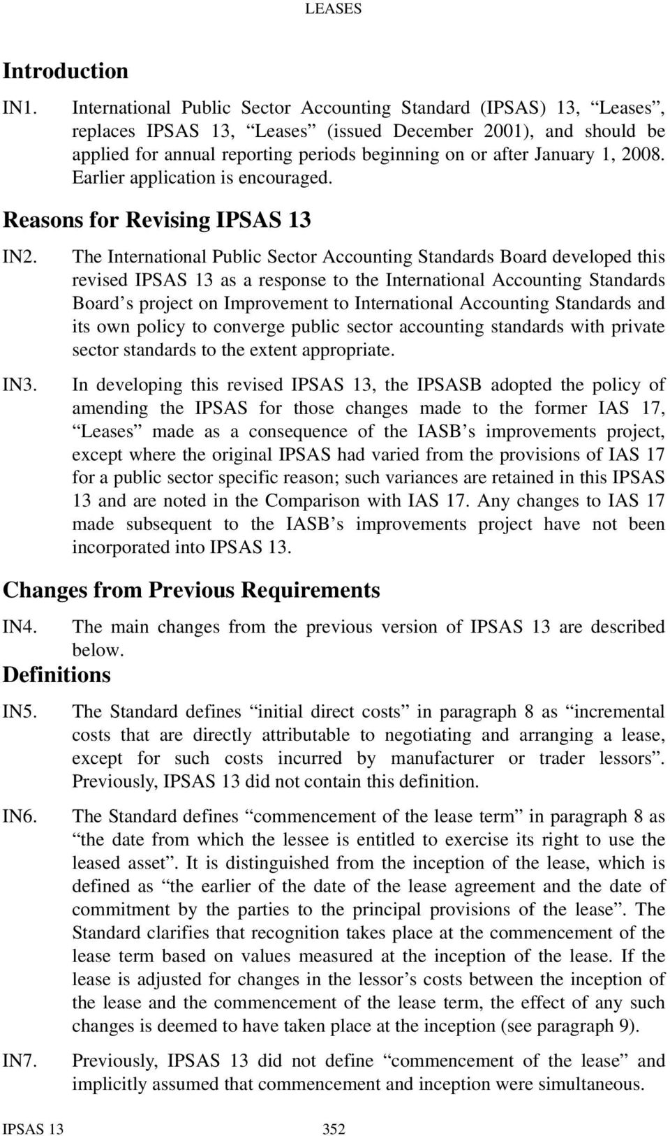 1, 2008. Earlier application is encouraged. Reasons for Revising IPSAS 13 IN2. IN3.