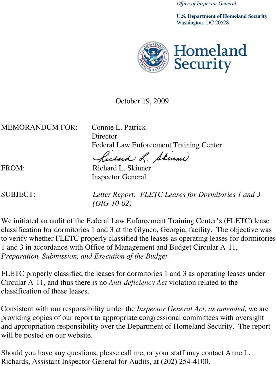 Skinner Inspector General SUBJECT: Letter Report: FLETC Leases for Dormitories 1 and 3 (OIG-10-02) We initiated an audit of the Federal Law Enforcement Training Center s (FLETC) lease classification
