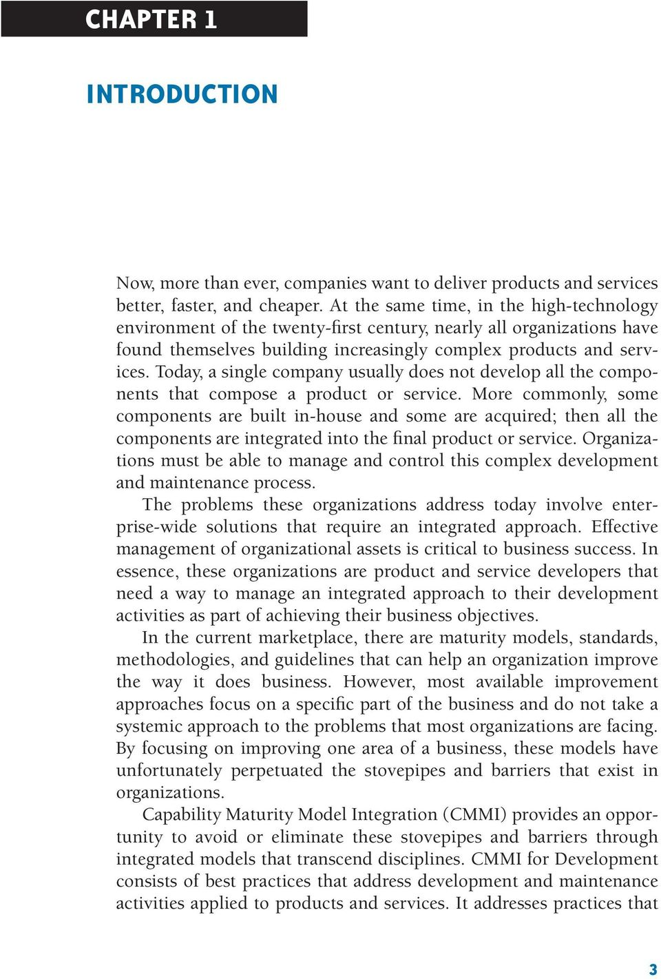 Today, a single company usually does not develop all the components that compose a product or service.