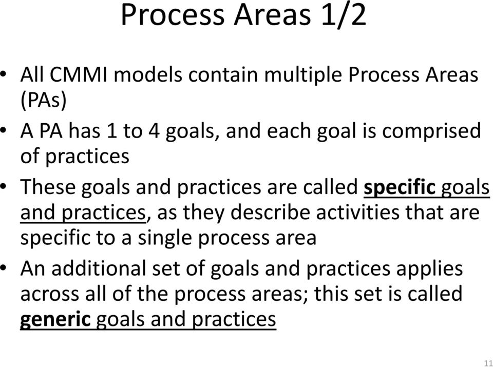 practices, as they describe activities that are specific to a single process area An additional set