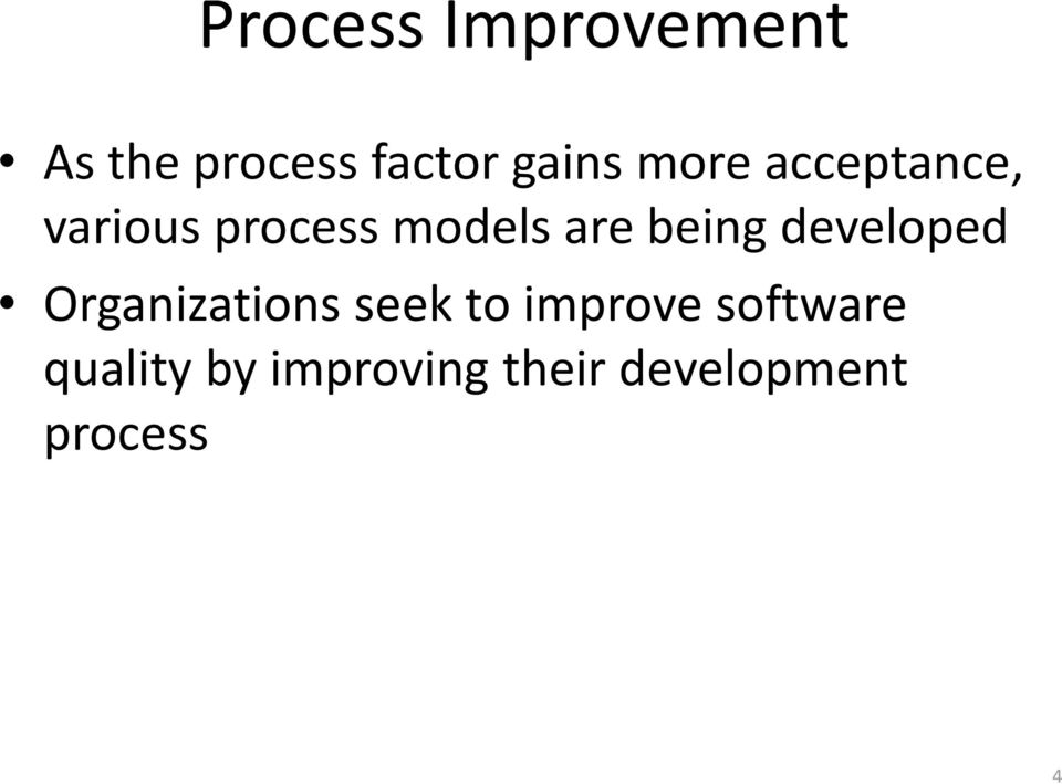 being developed Organizations seek to improve
